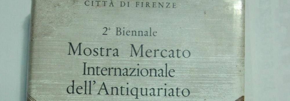 Antichita Toscana - SECONDA-BIENNALE-MOSTRA-MERCATO-INTERNAZIONALE-DELL-ANTIQUARIATO-1961-CITTA-DI-FIRENZE_20151215225849798085.JPG